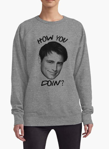 Huma Ijaz Sweat Shirt Joey how you doin WOMEN SWEAT SHIRT