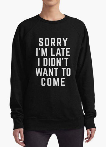 Huma Ijaz Sweat Shirt SORRY I.M LATE  Women sweat shirt