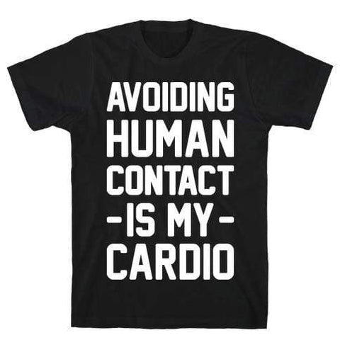 Imported T-SHIRT AVOIDING HUMAN CONTACT IS MY CARDIO T-SHIRT