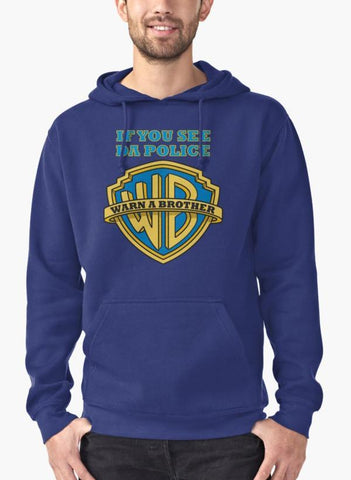 Imtiaz Ali Hoodie If you see da Police, Warn a Brother Hoodie Blue