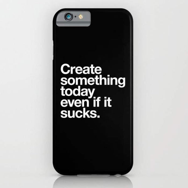 Threadless Mobile Cover Create Something Today Even If It Sucks Mobile Cover