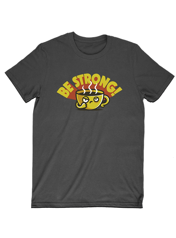 Tommy Nease T-SHIRT Be Strong T-Shirt