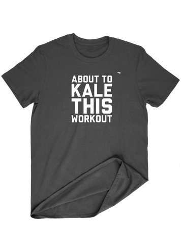Virgin Teez T-SHIRT About To Kale This Workout T-SHIRT
