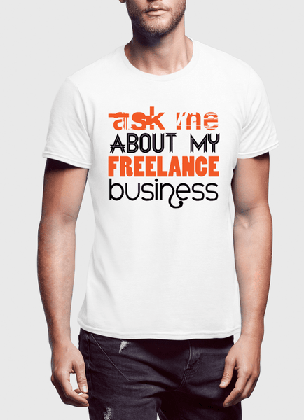 Virgin Teez T-shirt Ask Me About Business Half Sleeves T-shirt