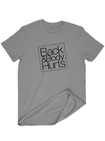 Virgin Teez T-SHIRT Back & Body Hurts T-SHIRT