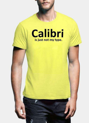 VIRGIN TEEZ T-SHIRT Calibri Is Just Not My Type Tshirt