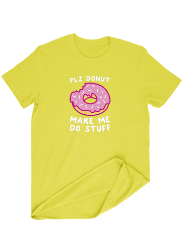 Virgin Teez T-SHIRT Plz Donut Make Me Do Stuff T-SHIRT