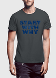 Virgin Teez T-shirt Start With Why Half Sleeves T-shirt