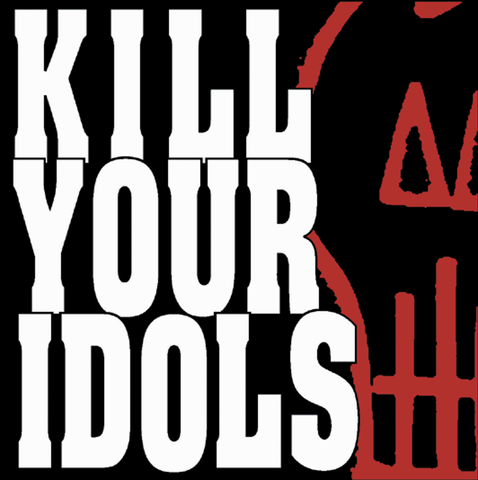 Kill Your Idols - No Gimmicks Needed  LP