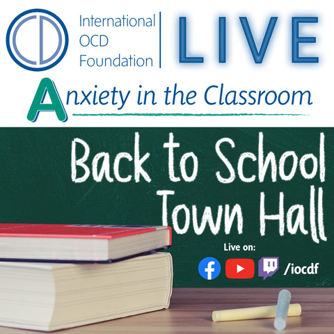 IOCDF Anxiety in the Classroom Back to School Town Hall