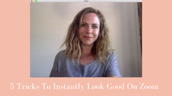 5 easy tricks to instantly look put together on a Zoom call