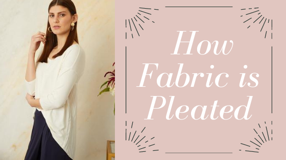 How fabric is pleated