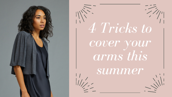 4 Tricks for covering your arms this summer