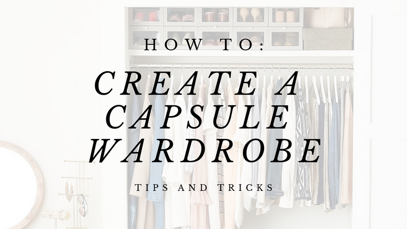 Back to Basics - How To Build a Capsule Wardrobe