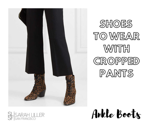 What shoes to wear with cropped pants ankle boots