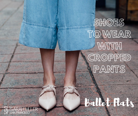 Best shoes to wear with cropped pants ballet flats