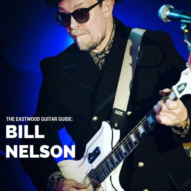 Bill Nelson Guitar Gear Guide
