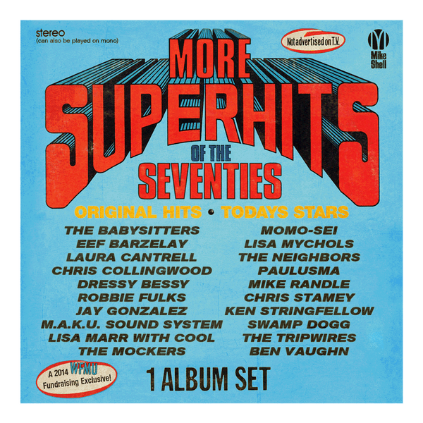 "Michael Shelley's ""More Super Hits of the Seventies!"""