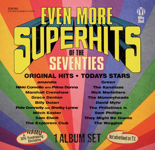 "Michael Shelley's ""Even More Super Hits of the Seventies!"""