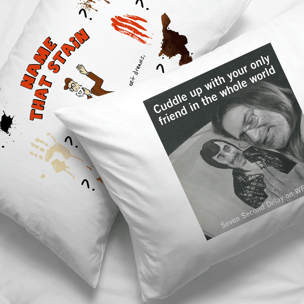 Seven Second Delay Pillowcases