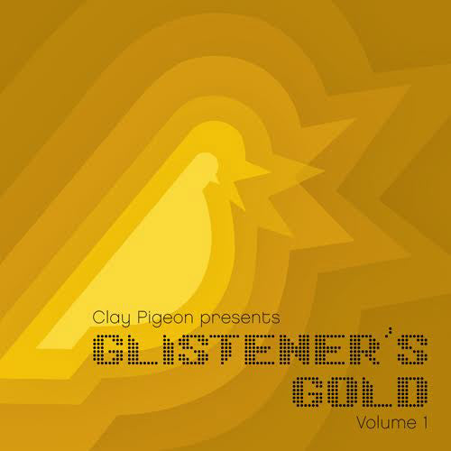Clay Pigeon's Glistener's Gold, Vol. 1