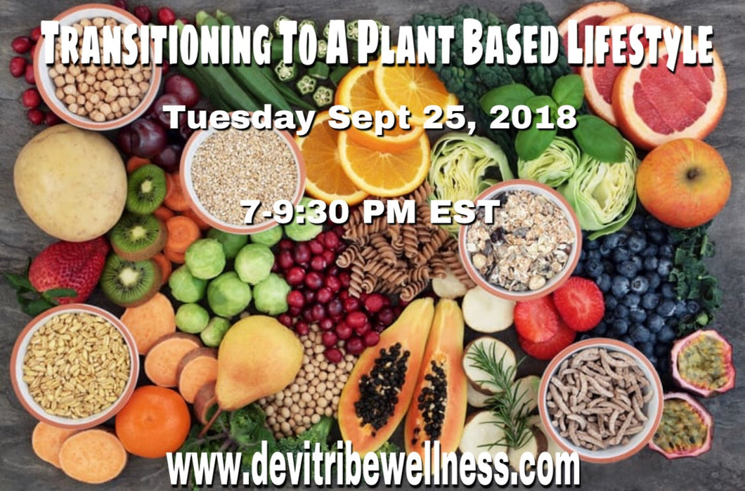 RECORDING: Transitioning To A Plant Based Lifestyle Webinar