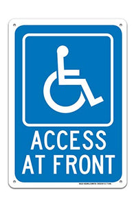 Access at Front Handicapped Sign Large 10 X 7 Rust Free 0.40 Aluminum Sign UV Printed with Professional Graphics-Easy to Mount Indoors & Outdoors