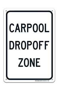 Carpool Dropoff Zone Sign Large 10 X 7 Rust Free 0.40 Aluminum Sign UV Printed with Professional Graphics-Easy to Mount Indoors & Outdoors