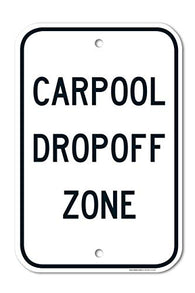 "Carpool Dropoff Zone Sign Large 12""X18"" 0.63 Strong Aluminum, USA Made of Rust Free Aluminum-UV Printed with Professional Graphics-Easy to Mount Indoors & Outdoors by SIGO SIGNS"