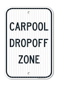 "Carpool Dropoff Zone Sign Federal 12"" X 18"" 3M Prismatic Engineer Grade Reflective Aluminum, for Indoor or Outdoor Use - by SIGO SIGNS"