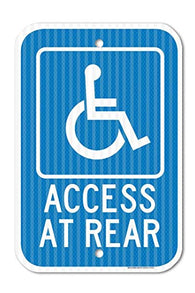 "Access at Rear Handicapped Parking Sign Federal 12"" X 18"" 3M Prismatic Engineer Grade Reflective Aluminum, for Indoor or Outdoor Use - by SIGO SIGNS"