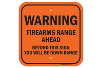 "Firearms Range Ahead Beyond This sign You Will Be Down Range Sign, Federal 12""x12"" Aluminum, For Indoor or Outdoor Use - By SIGO SIGNS - Sigo Signs"