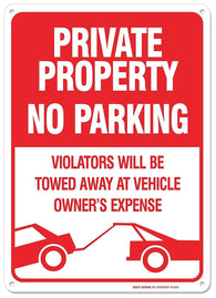 "Private Property No Parking Sign - Violators Will Be Towed Away At Vehicle Owners Expense Legend Sign, Aluminum, 14"" High X 10 Wide"" Red on White Rust Free Aluminum Sign - Sigo Signs"