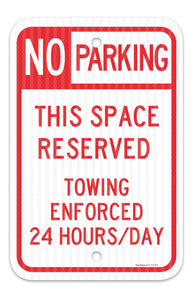 "No Parking - Space Reserved Towing Enforced Sign, Federal 12""x18"" 3M Prismatic Engineer Grade Reflective Aluminum, For Indoor or Outdoor Use - By SIGO SIGNS"