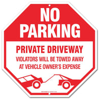 "No Parking Sign - Private Driveway Violators Will Be Towed Away At Vehicle Owners Expense ""Legend"" Large 12"" x 12"" Octagon Rust Free 0.40 , Aluminum Sign"
