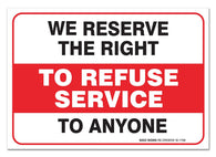 "(2 PACK) We Reserve The Right To Refuse Service Sign, Large 10 X 7"" Vinyl Stickers, For Indoor or Outdoor Use - By SIGO SIGNS - Sigo Signs"