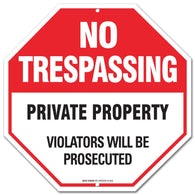 "No Trespassing Sign - Private Property Sign - No Trespassing Violators Will Be Prosecuted ""Legend - Large 12 X 12 Octagon Rust Free 0.40 Aluminum Sign - Sigo Signs"