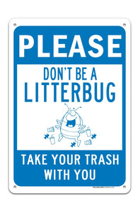 """Please"" Don't Be A Litterbug, Sign ""Legend - Large10 X 14 Square Rust Free 0.40 Aluminum Sign UV Printed With Professional Graphics-Easy To Mount Indoors & Outdoors - Sigo Signs"