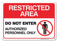 Restricted Area Sign -Do Not Enter Authorized Personnel Only Sign 10 X 14 .04 Aluminum - Sigo Signs