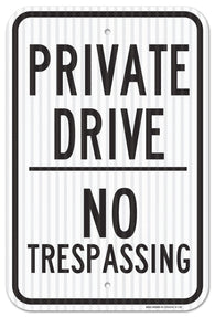 "Private Drive No Trespassing Sign, Federal 12"" X 18"" 3M Prismatic Engineer Grade Reflective Aluminum, For Indoor or Outdoor Use - By SIGO SIGNS"