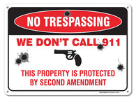 No Trespassing Sign- Private Property We Don't Call 911 Sign 10x14 .40 Aluminum Sign,