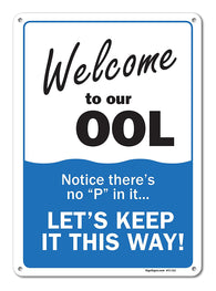 "Pool Signs - Welcome To Our ""OOL"" Sign - Pool Rules - Large 10 X 14"" Aluminum, For Indoor or Outdoor Use - By SIGO SIGNS - Sigo Signs"