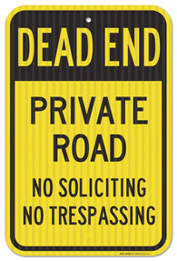"Dead End Private Road No Soliciting No Trespassing Sign, Federal 12"" X 18"" 3M Prismatic Engineer Grade Reflective Aluminum, For Indoor or Outdoor Use - By SIGO SIGNS - Sigo Signs"