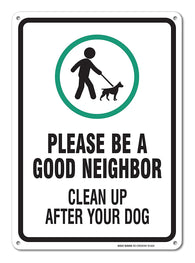 "Clean Up After Your Dog Sign, Legend Be A Good Neighbor Clean Up After Your Dog with Graphic, 14"" high x 10"" wide, Black/Green on White, Rust Free Aluminum Sign - Sigo Signs"