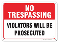 Private Property No Trespassing Sign - No Trespassing Violators Will Be Prosecuted Sign Legend 10 X 14 Rust Free .40 Aluminum