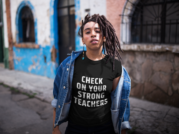 """Check Your Strong Teachers"" Short-Sleeve Unisex T-Shirt"