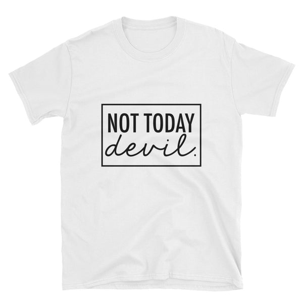 """Not Today Devil"" Short-Sleeve Unisex T-Shirt"