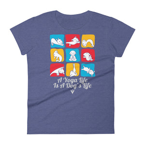 A Yoga Life Is A Dog's Life (Women's Crew-neck Tee) Yoga Bliss