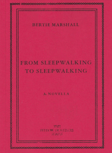 From Sleepwalking to Sleepwalking - Bertie Marshall.