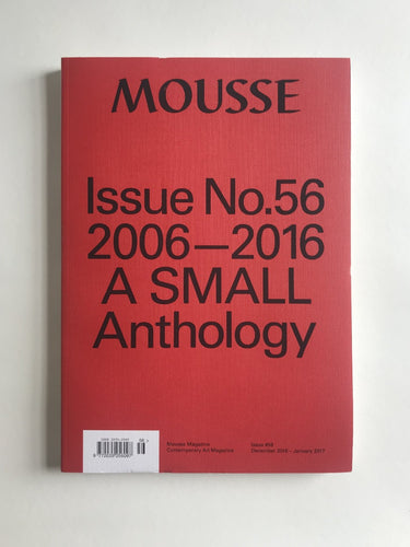 Mousse Issue No. 56 - 2006-2016: A Small Anthology.